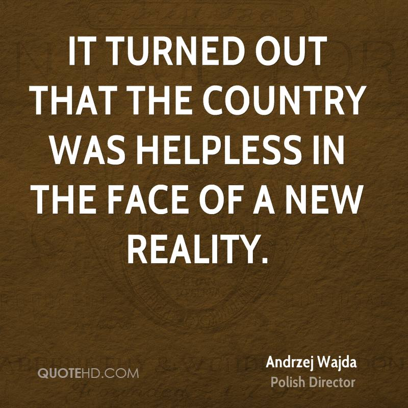 It turned out that the country was helpless in the face of a new reality.