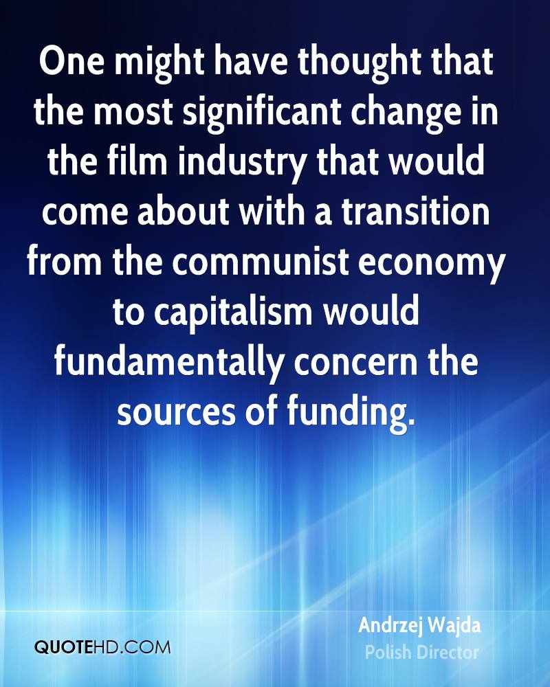 One might have thought that the most significant change in the film industry that would come about with a transition from the communist economy to capitalism would fundamentally concern the sources of funding.