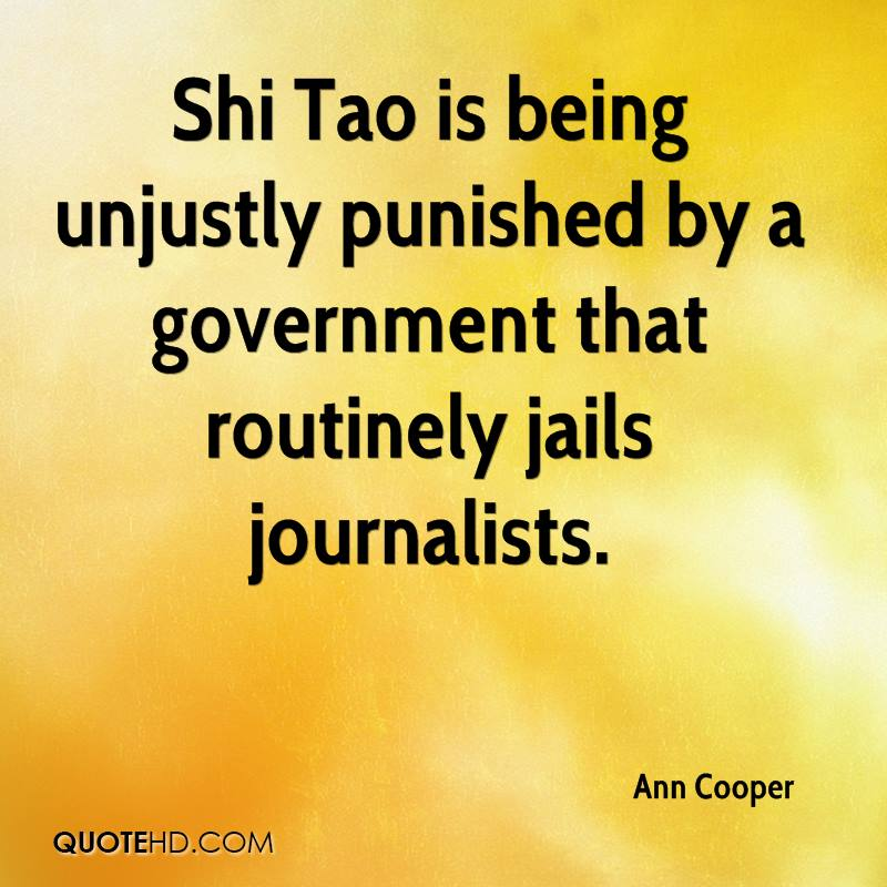 Shi Tao is being unjustly punished by a government that routinely jails journalists.