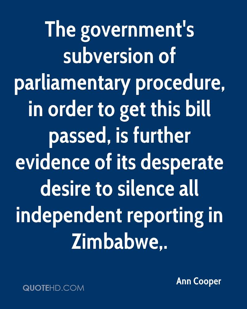The government's subversion of parliamentary procedure, in order to get this bill passed, is further evidence of its desperate desire to silence all independent reporting in Zimbabwe.