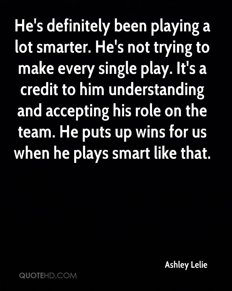 He's definitely been playing a lot smarter. He's not trying to make every single play. It's a credit to him understanding and accepting his role on the team. He puts up wins for us when he plays smart like that.