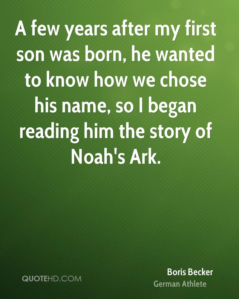 Birthday Quotes For My First Born Son: Boris Becker Quotes