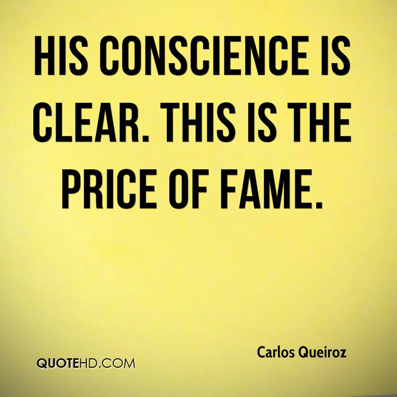 His conscience is clear. This is the price of fame.
