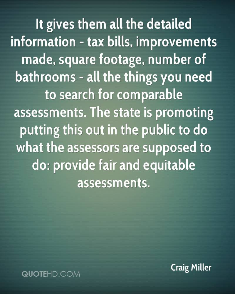 It gives them all the detailed information - tax bills, improvements made, square footage, number of bathrooms - all the things you need to search for comparable assessments. The state is promoting putting this out in the public to do what the assessors are supposed to do: provide fair and equitable assessments.