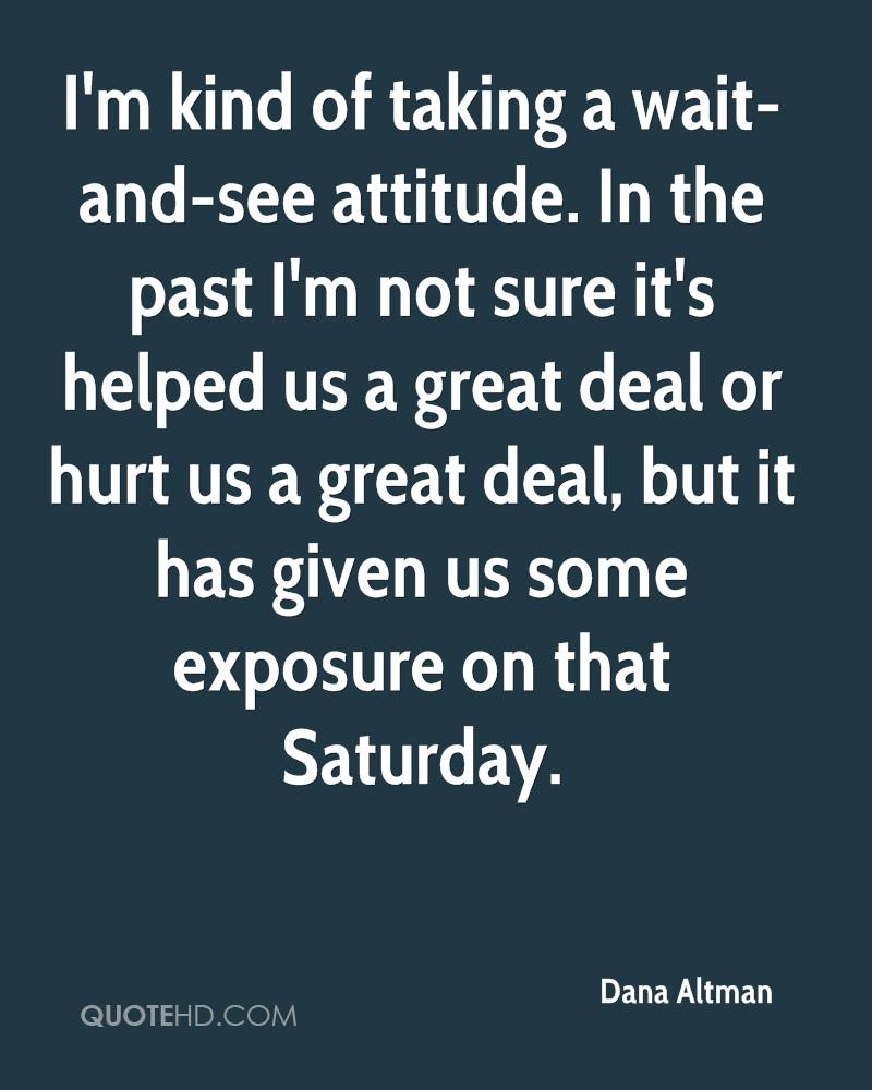 I'm kind of taking a wait-and-see attitude. In the past I'm not sure it's helped us a great deal or hurt us a great deal, but it has given us some exposure on that Saturday.