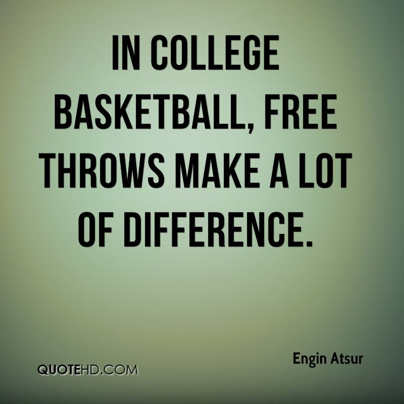In college basketball, free throws make a lot of difference.
