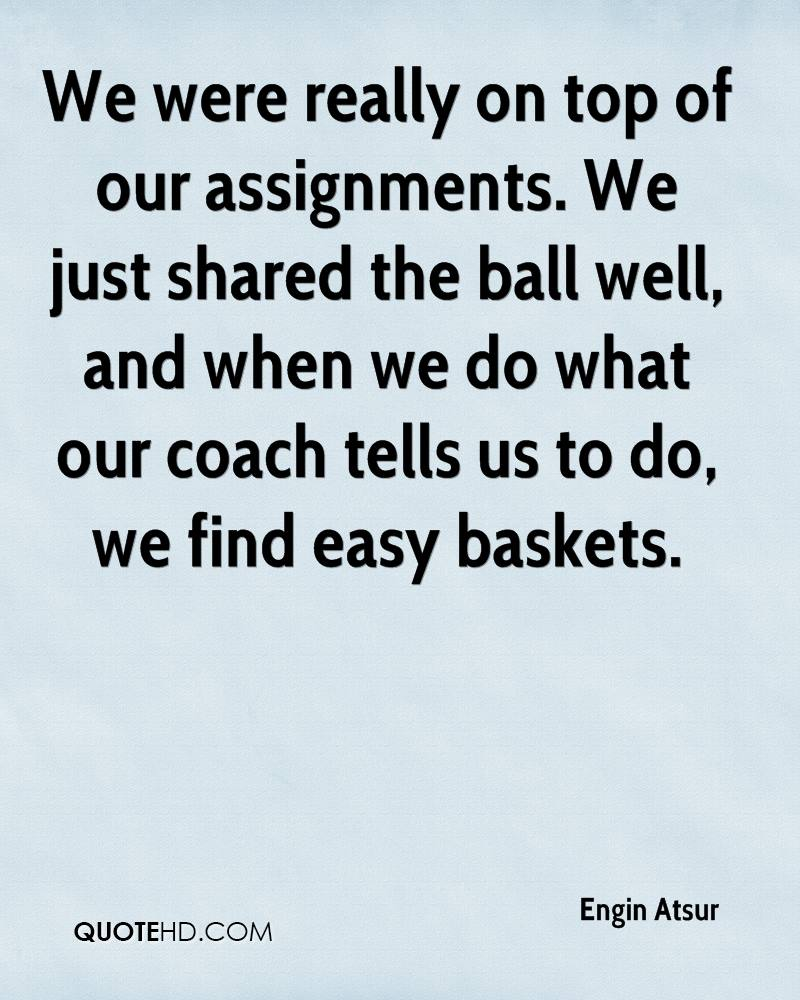 We were really on top of our assignments. We just shared the ball well, and when we do what our coach tells us to do, we find easy baskets.