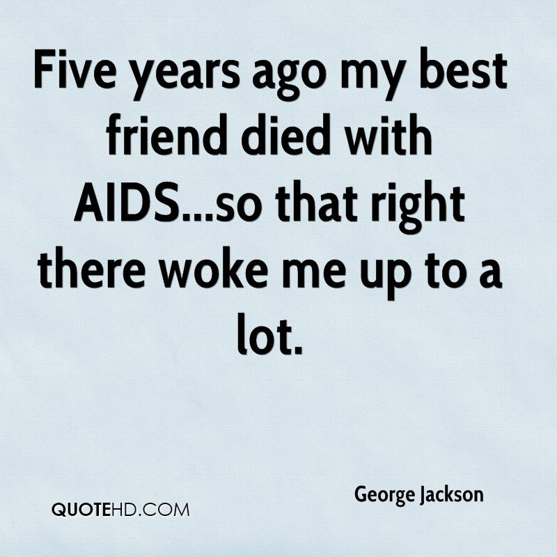 Quote For A Best Friend That Passed Away : George jackson quotes quotehd