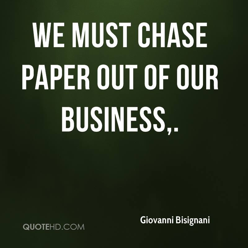 We must chase paper out of our business.