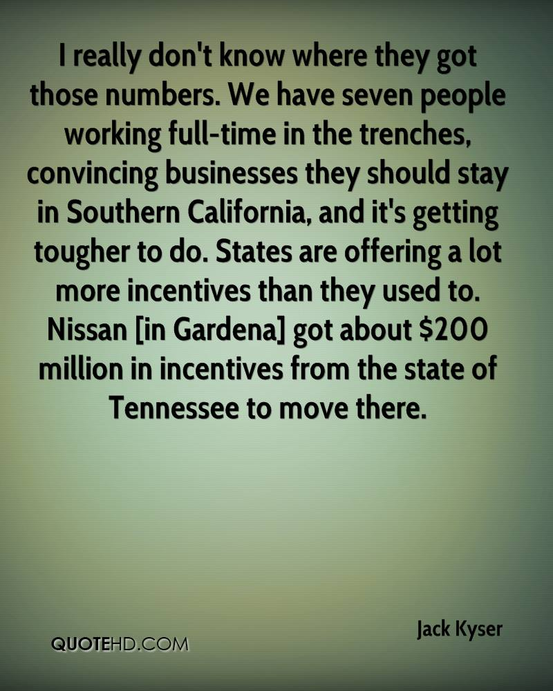 I really don't know where they got those numbers. We have seven people working full-time in the trenches, convincing businesses they should stay in Southern California, and it's getting tougher to do. States are offering a lot more incentives than they used to. Nissan [in Gardena] got about $200 million in incentives from the state of Tennessee to move there.