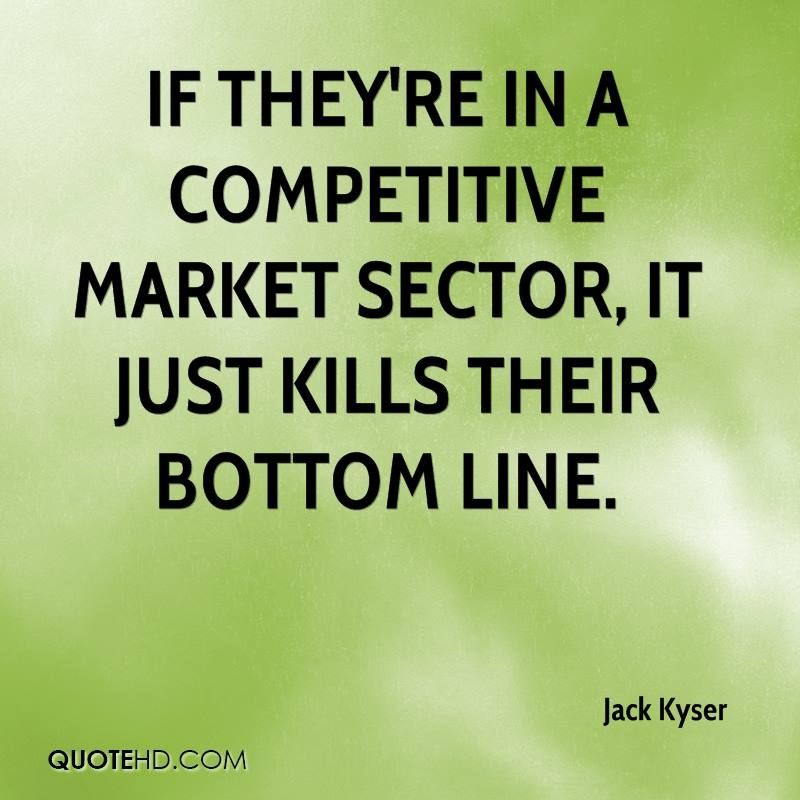 If they're in a competitive market sector, it just kills their bottom line.