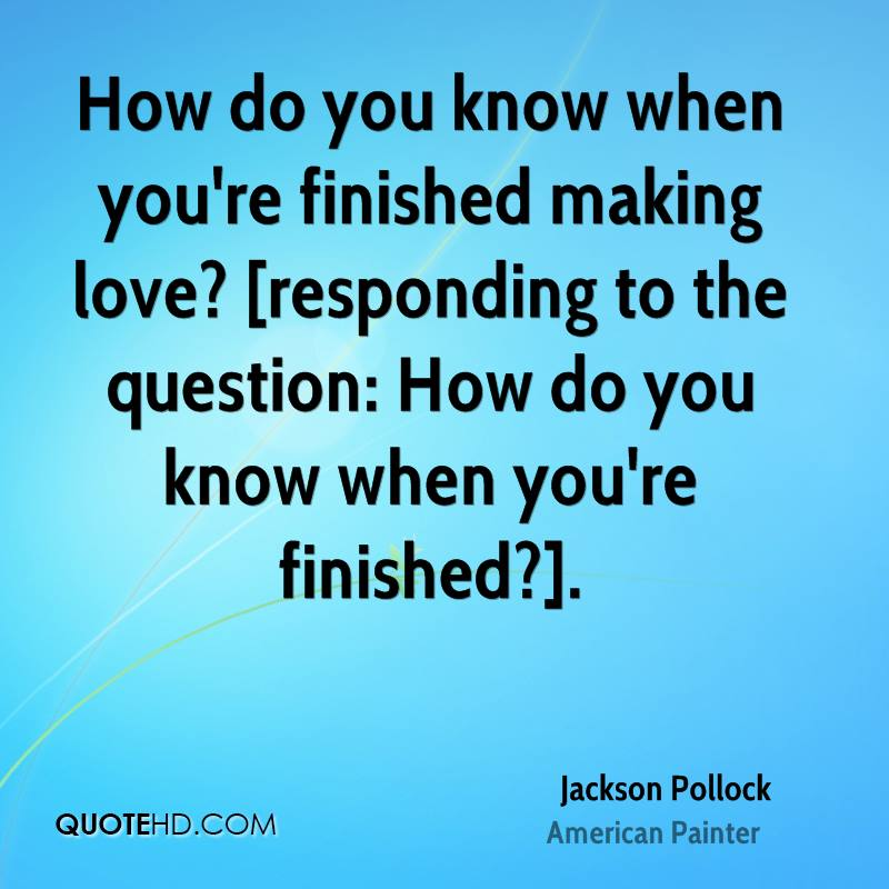 You Know You Re In Love When Quotes: Jackson Pollock Quotes