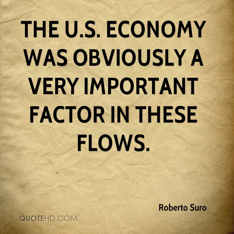 The U.S. economy was obviously a very important factor in these flows.