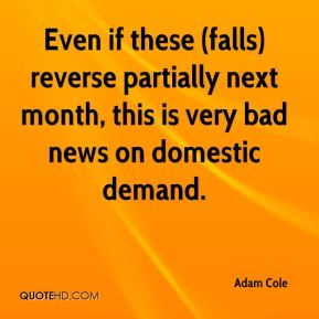 Even if these (falls) reverse partially next month, this is very bad news on domestic demand.