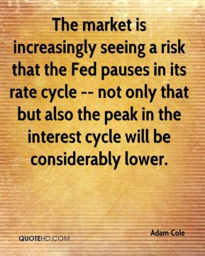 The market is increasingly seeing a risk that the Fed pauses in its rate cycle -- not only that but also the peak in the interest cycle will be considerably lower.