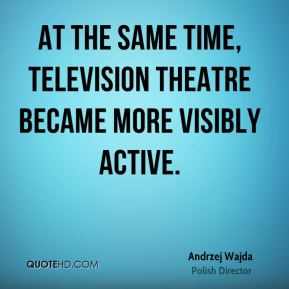 At the same time, television theatre became more visibly active.