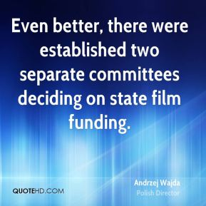 Even better, there were established two separate committees deciding on state film funding.