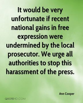It would be very unfortunate if recent national gains in free expression were undermined by the local prosecutor. We urge all authorities to stop this harassment of the press.