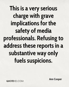 Ann Cooper - This is a very serious charge with grave implications for the safety of media professionals. Refusing to address these reports in a substantive way only fuels suspicions.