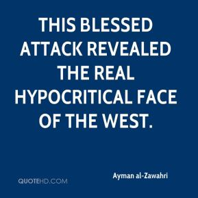 Ayman al-Zawahri - This blessed attack revealed the real hypocritical face of the West.
