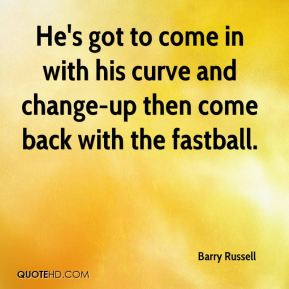 He's got to come in with his curve and change-up then come back with the fastball.