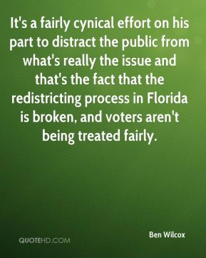 Ben Wilcox - It's a fairly cynical effort on his part to distract the public from what's really the issue and that's the fact that the redistricting process in Florida is broken, and voters aren't being treated fairly.