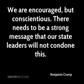 Benjamin Crump - We are encouraged, but conscientious. There needs to be a strong message that our state leaders will not condone this.