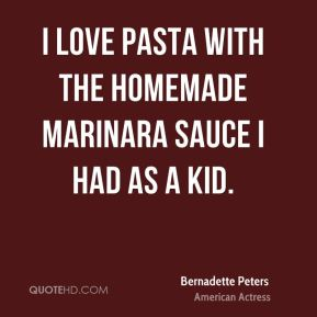 I love pasta with the homemade marinara sauce I had as a kid.