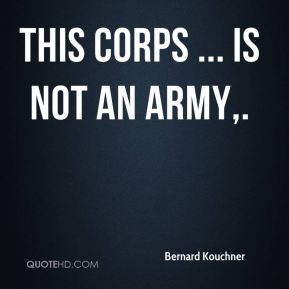 This corps ... is not an army.