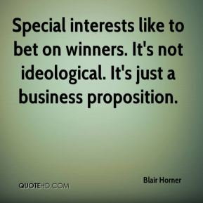 Blair Horner - Special interests like to bet on winners. It's not ideological. It's just a business proposition.