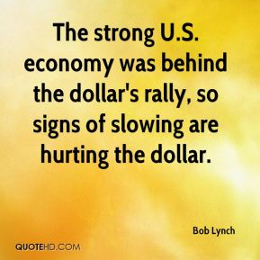 The strong U.S. economy was behind the dollar's rally, so signs of slowing are hurting the dollar.