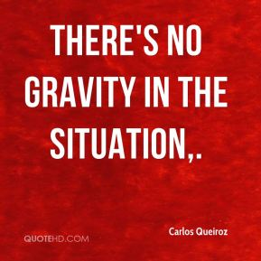 There's no gravity in the situation.