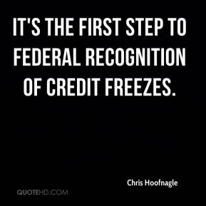 Chris Hoofnagle - It's the first step to federal recognition of credit freezes.
