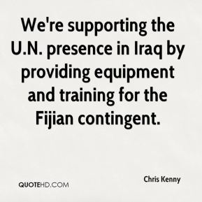 Chris Kenny - We're supporting the U.N. presence in Iraq by providing equipment and training for the Fijian contingent.