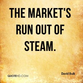 The market's run out of steam.