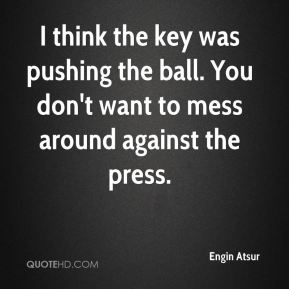 I think the key was pushing the ball. You don't want to mess around against the press.