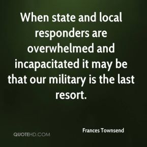 When state and local responders are overwhelmed and incapacitated it may be that our military is the last resort.