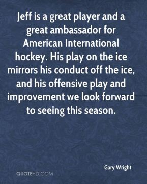 Jeff is a great player and a great ambassador for American International hockey. His play on the ice mirrors his conduct off the ice, and his offensive play and improvement we look forward to seeing this season.
