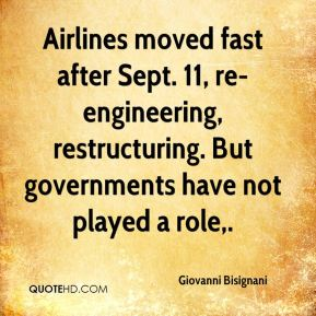 Airlines moved fast after Sept. 11, re-engineering, restructuring. But governments have not played a role.