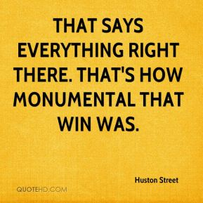 That says everything right there. That's how monumental that win was.