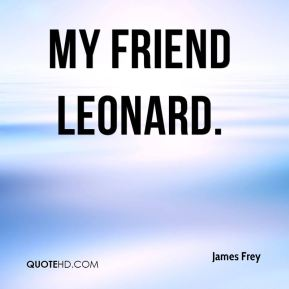 My Friend Leonard.