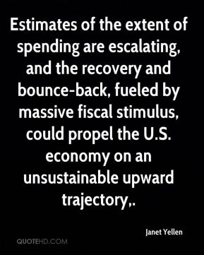 Janet Yellen  - Estimates of the extent of spending are escalating, and the recovery and bounce-back, fueled by massive fiscal stimulus, could propel the U.S. economy on an unsustainable upward trajectory.