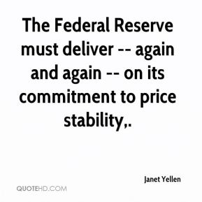 Janet Yellen  - The Federal Reserve must deliver -- again and again -- on its commitment to price stability.