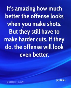 It's amazing how much better the offense looks when you make shots. But they still have to make harder cuts. If they do, the offense will look even better.