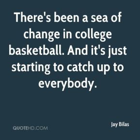 There's been a sea of change in college basketball. And it's just starting to catch up to everybody.