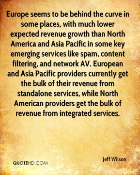 Jeff Wilson  - Europe seems to be behind the curve in some places, with much lower expected revenue growth than North America and Asia Pacific in some key emerging services like spam, content filtering, and network AV. European and Asia Pacific providers currently get the bulk of their revenue from standalone services, while North American providers get the bulk of revenue from integrated services.