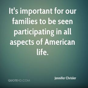 It's important for our families to be seen participating in all aspects of American life.