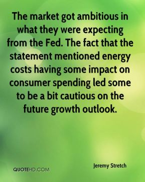 Jeremy Stretch  - The market got ambitious in what they were expecting from the Fed. The fact that the statement mentioned energy costs having some impact on consumer spending led some to be a bit cautious on the future growth outlook.