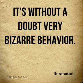 It's without a doubt very bizarre behavior.