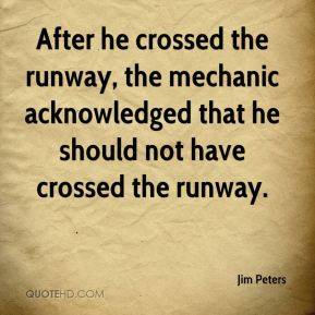 After he crossed the runway, the mechanic acknowledged that he should not have crossed the runway.